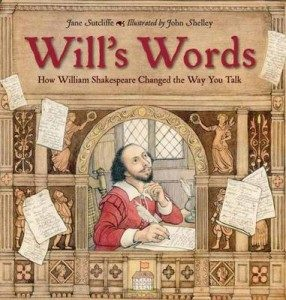 Sutcliffe-Jane.-Will's-Words-How-William-Shakespeare-Changed-the-Way-You-Talk-286x300